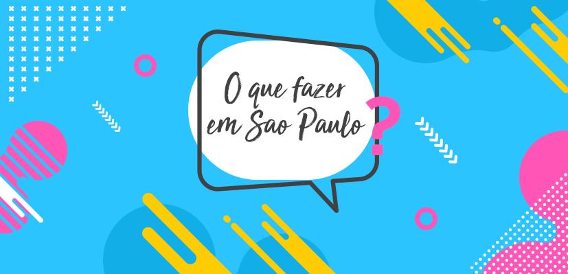imagem azul com escrito o que fazer em São Paulo?